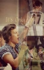 Its Only You (Larry Stylinson short story) by becauseharoldx