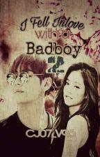 I Fell Inlove with a Badboy 2 by CJ07_V95