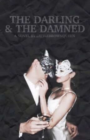 the darling and the damned by littlebrownqueen