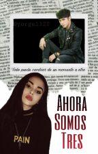 Ahora Somos Tres (Joel Pimentel y tu) by Yorge1320