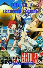 fairy tail in assasination classroom ~hiatus Cause I Hit Writers Block~ by robodogo_boss101