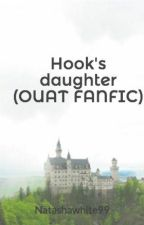 Hook's daughter (OUAT FANFIC) by Natashawhite99