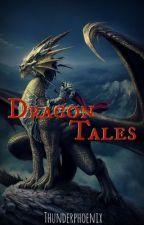 Dragon Tales by Thunderphoenix