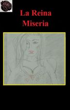 La Reina Miseria by Dio5478