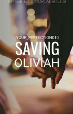 Saving Oliviah  by your_perfection010