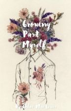 Growing Past Myself by Stars_And_Buttons