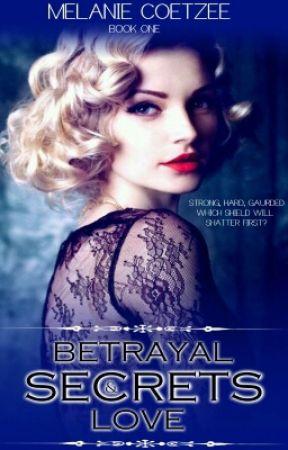 Betrayal, Secrets & Love #Wattys2017 by midnightmvelvet