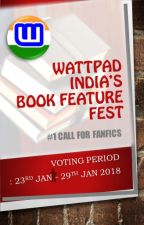 Wattpad India's Book Feature Fest - Call for fanfics #1 by AmbassadorsIN
