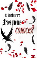¿Crees que me conoces? (Editando) by RominaHatter