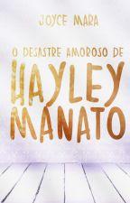 O Desastre Amoroso de Hayley Manato by joycemop1