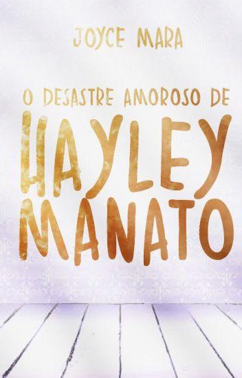 O Desastre Amoroso de Hayley Manato