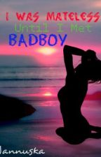 I was Mateless Until I met The Badboy by Jannuska