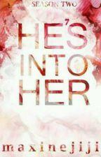 He's Into Her by DonnalynGallardez