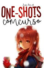×Concurso de one-shots×En Curso× by _Luci_Fer_24