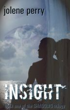 Insight (Shadows #1) by JolenePerry