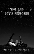 The Bad Boy's Princess by HappilyCalum