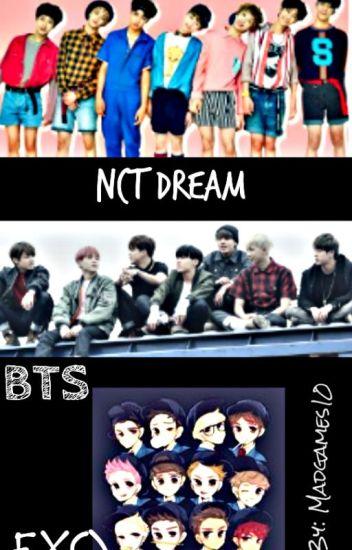 The Kpop trouble {EXO X READER X BTS X NCT DREAM} - Madgames10 - Wattpad