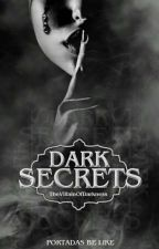 Dark Secrets / Editada by TheVillainOfDarkness