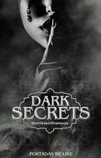 Dark Secrets  by TheVillainOfDarkness