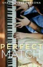 Perfect Match (Rodriguez Series #3) by ShadowlessPersona