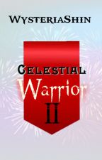 Celestial Warrior Book II (On Going) Wattys2018 by WysteriaShin