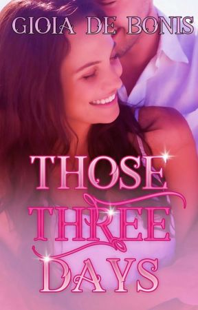 THOSE THREE DAYS by GioiaDeBonis