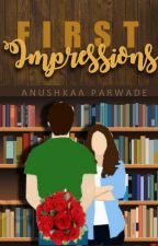 First Impressions by anushkaawrites