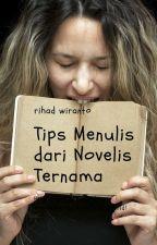 Tips Menulis dari Novelis Terkenal by RihadWiranto