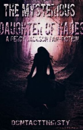 The Mysterious Daughter of Hades (Percy Jackson/Harry Potter Fanfiction) by dontactthirsty
