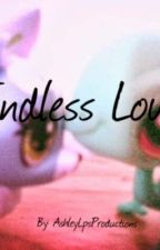 Lps: Endless Love [Completed] by AshleyLpsProductions