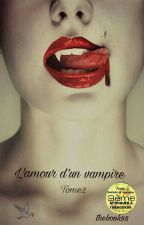 L'amour d'un vampire . [ En Correction ] by thebook98