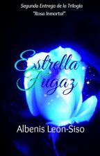 Estrella Fugaz (Sol Durmiente Vol. 2) by AlbenisLS