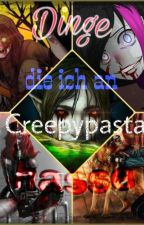 Dinge die ich an Creepypasta HASSE! by Dragonfans