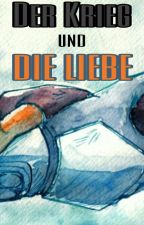 //Liebe im Krieg// by Girl_Cgn_13