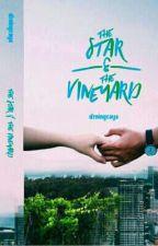 The Star and the Vineyard (SEGERA TERBIT!!!) by deningcaya