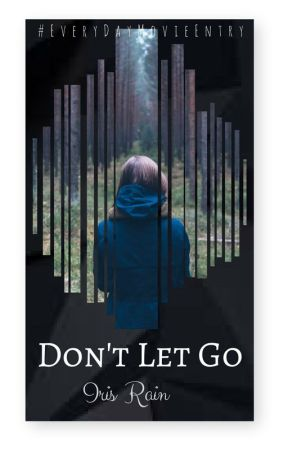 Don't Let Go by Lovely_Iris_15