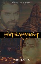 Entrapment Mature chapters by ChitraGS