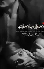 She's Mine ( بالعربية) by MissExoKai