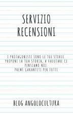 SERVIZIO RECENSIONI by BlogAngoloCultura