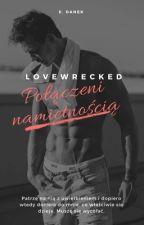 Lovewrecked. Połączeni namiętnością by edanek