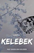 Kelebek | Texting by Larvia_