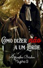 Como dizer não a um Lorde  by SyphaB