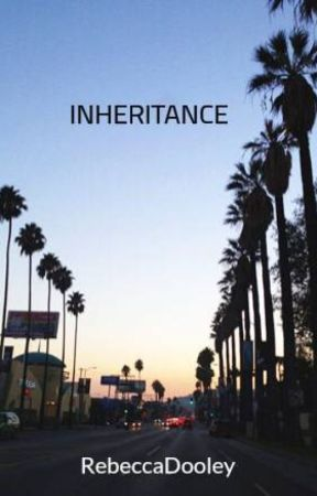 INHERITANCE by RebeccaDooley
