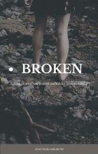 Broken by BrokenRedHEART