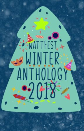 WattFest Winter Anthology 2018 by WattFest