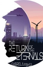 The Return of the Eternals (The Last War #1) ✔ by Salintha