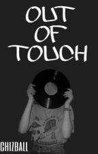Out of Touch by chizball