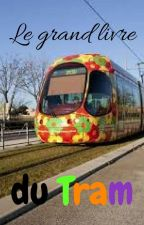 Le grand livre du Tram (de Montpellier) by Invocatrices_dAdja