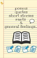 Poems, Quotes, Short Stories, Rants and More! by purple_sparkle