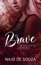 BRAVE | EM PAUSA by euanajulia